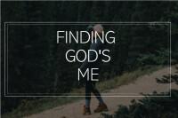 Finding God's Me